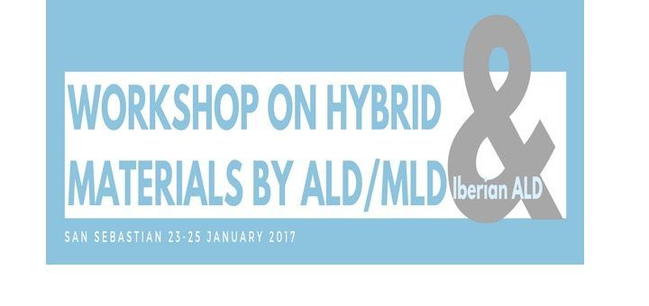 WORKSHOP ON HYBRID MATERIALS BY ALD/MLD & IBERIAN ALD